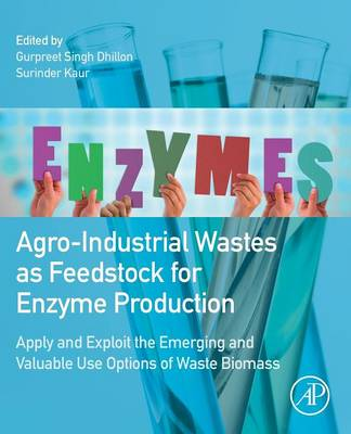 Cover Agro-Industrial Wastes as Feedstock for Enzyme Production: Apply and Exploit the Emerging and Valuable Use Options of Waste Biomass