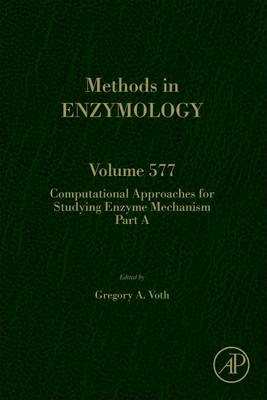 Cover Computational Approaches for Studying Enzyme Mechanism: Part A - Methods in Enzymology 577
