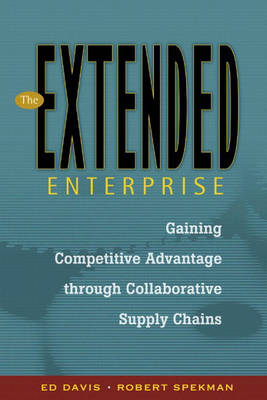 The Extended Enterprise: Gaining Competitive Advantage Through Collaborative Supply Chains (Hardback)