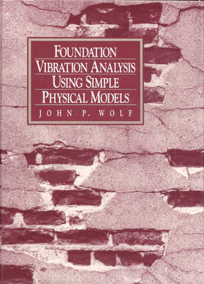 Foundation Vibration Analysis Using Simple Physical Models (Hardback)