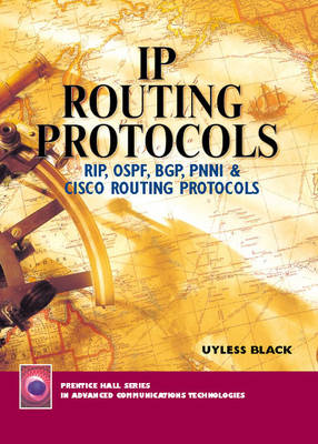IP Routing Protocols: RIP, OSPF, BGP, PNNI, and Cisco Routing Protocols (Hardback)