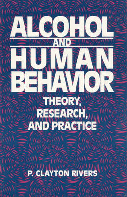 Alcohol and Human Behavior: Theory, Research and Practice (Paperback)