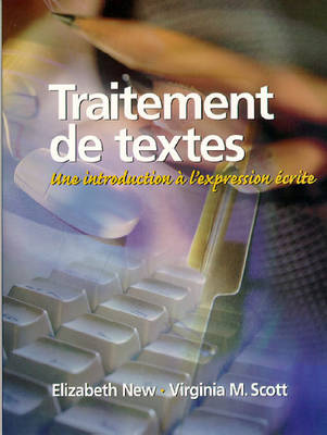 Traitement De Textes: Une Introduction a Lexpression Ecrite (Paperback)
