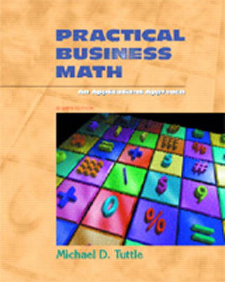 Practical Business Math: An Applications Approach (Paperback)