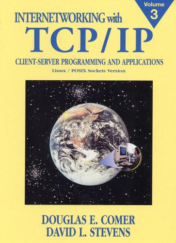 Internetworking with TCP/IP: v. 3: Client-Server Programming and Applications, Linux/Posix Sockets Version (Hardback)