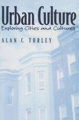 Urban Culture: Exploring Cities and Cultures (Paperback)