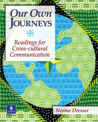 Our Own Journeys: Readings for Cross-Cultural Communication (Paperback)