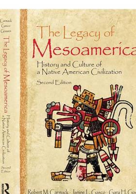 The Legacy of Mesoamerica: History and Culture of a Native American Civilization (Paperback)