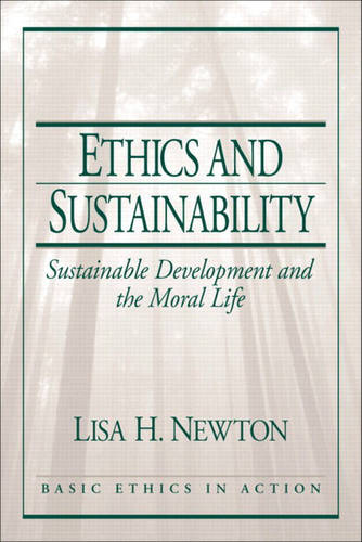 Ethics and Sustainability: Sustainable Development and the Moral Life (Paperback)