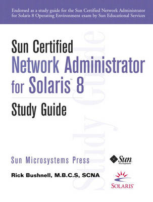 Sun Certified Network Administrator for Solaris 8 Study Guide (Paperback)