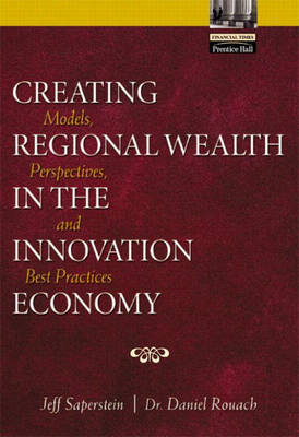 Creating Regional Wealth in the Global Economy: Models, Perspectives and Best Practices (Hardback)