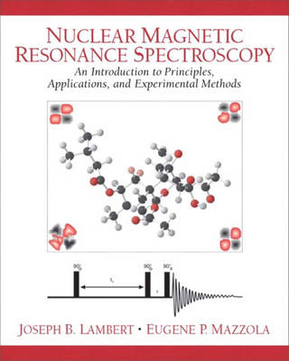 Nuclear Magnetic Resonance Spectroscopy: An Introduction to Principles, Applications, and Experimental Methods (Paperback)