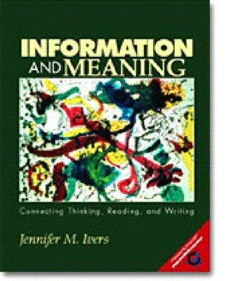 Information and Meaning: Connecting Thinking, Reading and Writing (Paperback)