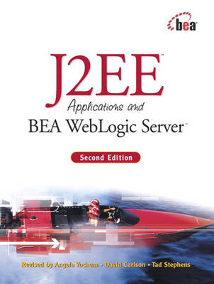 J2EE Applications and BEA WebLogic Server (Mixed media product)