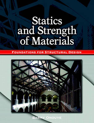 Statics and Strength of Materials: Foundations for Structural Design (Paperback)