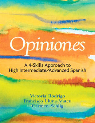 Opiniones: A 4-skills Approach to Intermediate-high/advanced Spanish (Paperback)