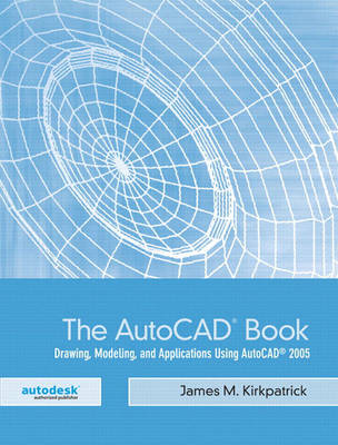 The AutoCAD Book: Drawing, Modeling, and Applications Using AutoCAD 2005 (Paperback)