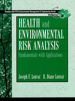 Health and Environmental Risk Analysis: Fundamentals with Applications (Hardback)
