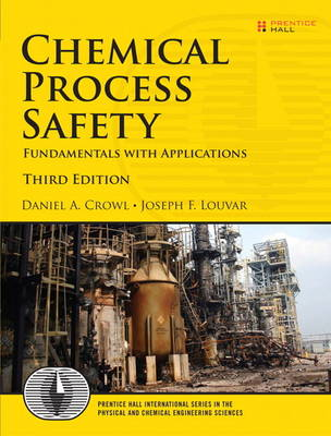 Chemical Process Safety: Fundamentals with Applications (Hardback)