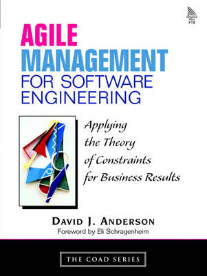 Agile Management for Software Engineering: Applying the Theory of Constraints for Business Results (Paperback)