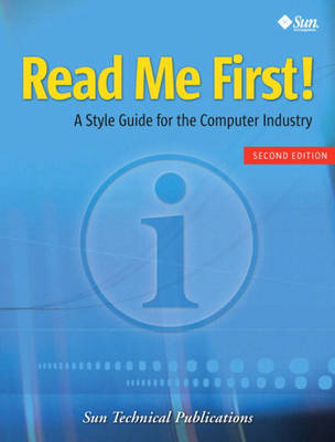Read Me First!: A Style Guide for the Computer Industry (Paperback)