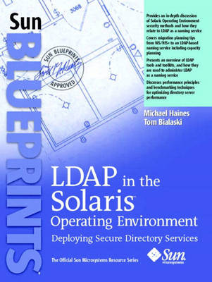LDAP in the Solaris Operating Environment: Deploying Secure Directory Services (Paperback)
