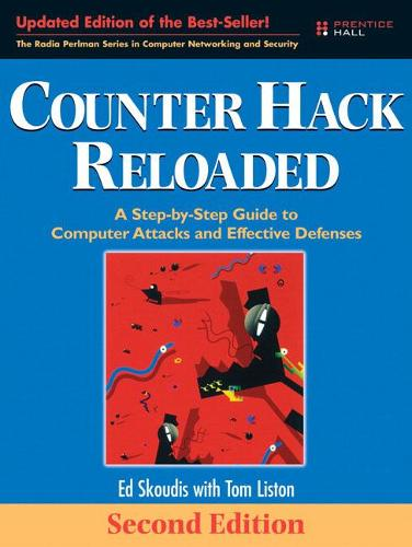 Counter Hack Reloaded: A Step-by-step Guide to Computer Attacks and Effective Defenses (Paperback)