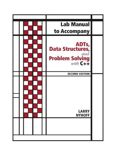 ADTs, Data Structures, and Problem Solving with C++: Lab Manual (Paperback)