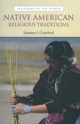 Native American Religious Traditions - Religions of the World (Paperback)