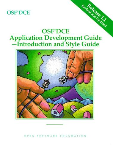 OSF DCE Application Development Guide: Introduction and Style Guide Release 1.1 (Paperback)