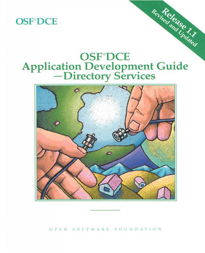 OSF DCE Application Development Guide Directory Services Release 1.1: v. 3 (Paperback)