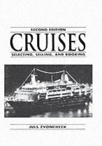 Cruises: Selecting, Selling, and Booking (Paperback)