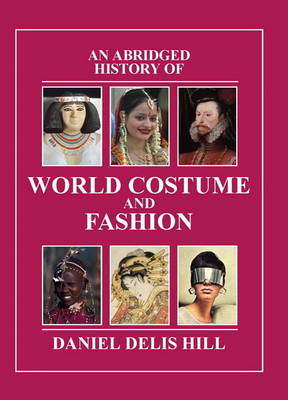 An Abridged History of World Costume and Fashion (Paperback)