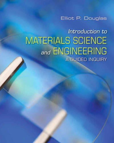 Introduction to Materials Science and Engineering: A Guided Inquiry (Hardback)