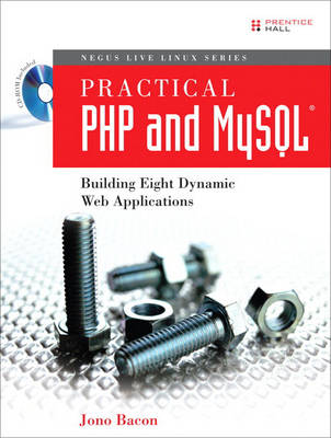 Practical PHP and MySQL: Building Eight Dynamic Web Applications (Mixed media product)
