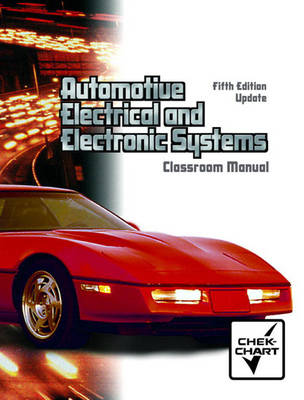 Automotive Electrical and Electronic Systems: Classroom Manual (Paperback)