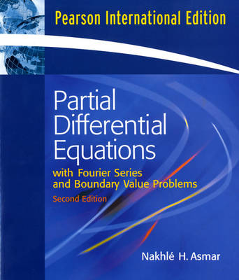 Partial Differential Equations and Boundary Value Problems with Fourier Series (Paperback)