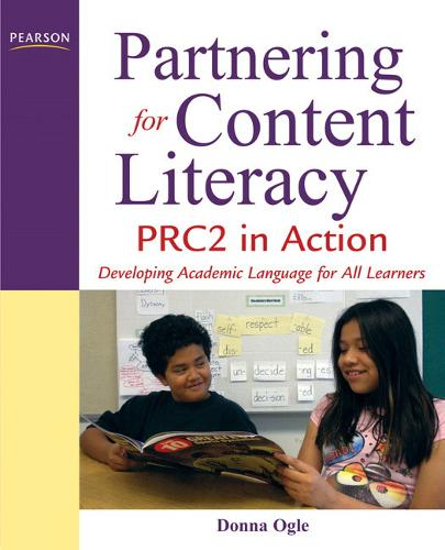 Partnering for Content Literacy: PRC2 in Action. Developing Academic Language for All Learners (Paperback)