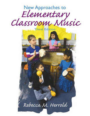 New Approaches to Elementary Classroom Music (Paperback)