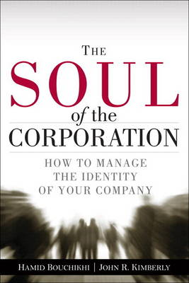 The Soul of the Corporation: How to Manage the Identity of Your Company (Paperback)