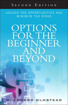 Options for the Beginner and Beyond: Unlock the Opportunities and Minimize the Risks (Hardback)