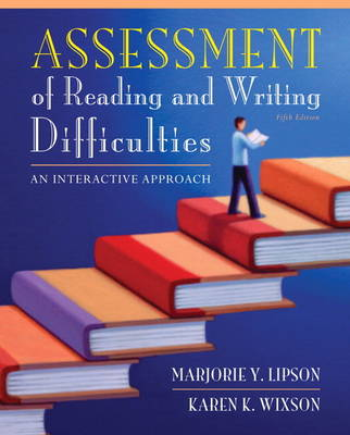 Assessment of Reading and Writing Difficulties: An Interactive Approach (Hardback)