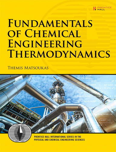 Fundamentals of Chemical Engineering Thermodynamics: With Applications to Chemical Processes (Hardback)