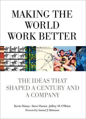 Making the World Work Better: The Ideas That Shaped a Century and a Company (Paperback)