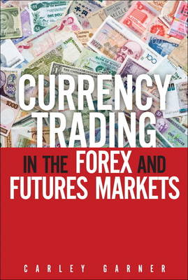 Currency Trading in the Forex and Futures Markets, CourseSmart Etextbook (Hardback)