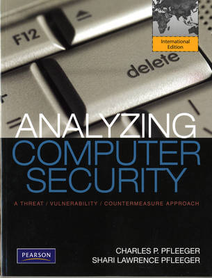 Analyzing Computer Security: A Threat / Vulnerability / Countermeasure Approach (Paperback)