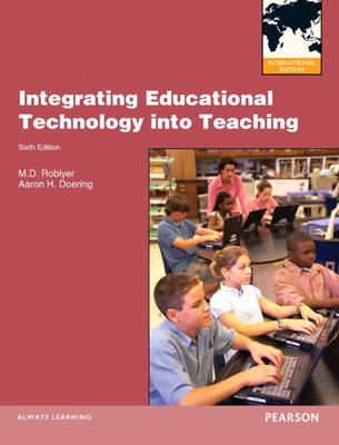 Integrating Educational Technology into Teaching (Paperback)