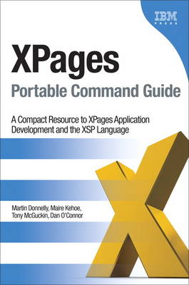 XPages Portable Command Guide: A Compact Resource to XPages Application Development and the XSP Language (Paperback)