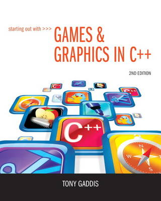 Starting Out with Games & Graphics in C++ (Paperback)