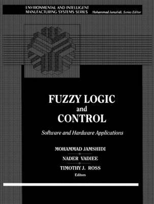 Fuzzy Logic and Control: v. 2: Software and Hardware Applications (Paperback)